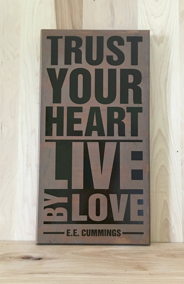 Trust your heart live by love E E Cummings wood sign quote.