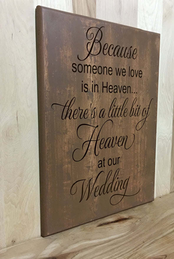 Wood memorial wedding sign because someone we love quote