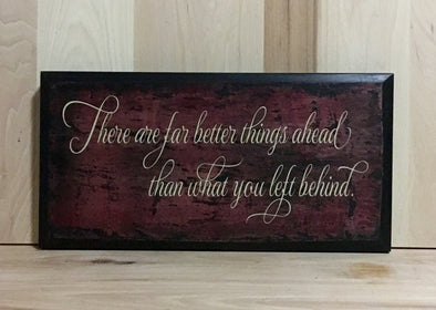 Better things ahead custom sign