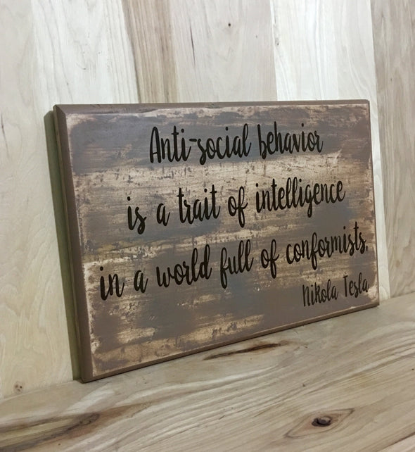 Nikola Tesla Quote wood sign trait of intelligence.
