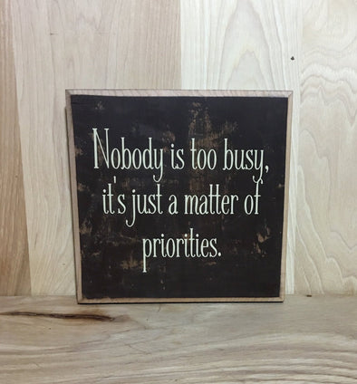 Too busy custom sign, motivational sign