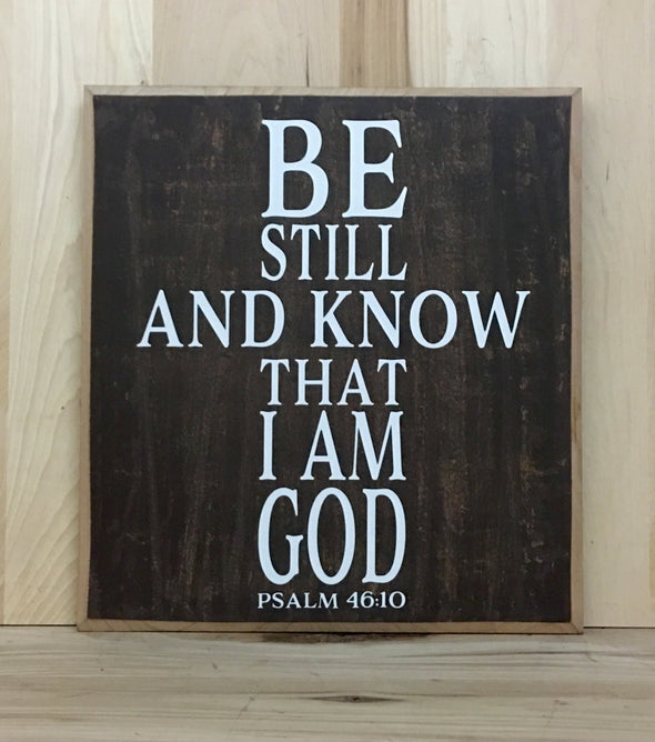Be still and know that I am God wood sign.
