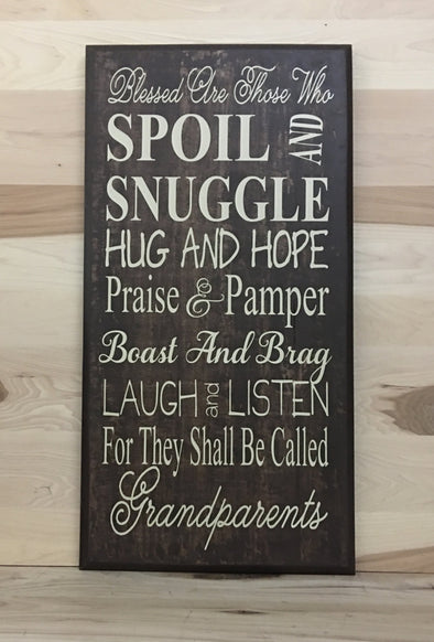 Blessed are those who spoil and snuggle hug and hope praise and pamper, grandparents sign.