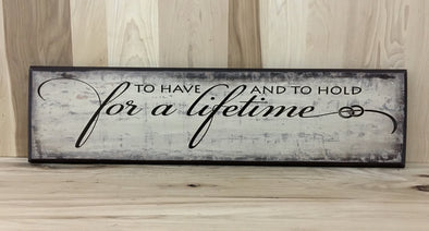 To have and to hold for a lifetime wedding wood sign.