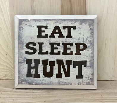 Eat sleep hunt wooden sign for cabin decor or man cave.