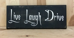 Live laugh drive wood sign for garage or man cave.