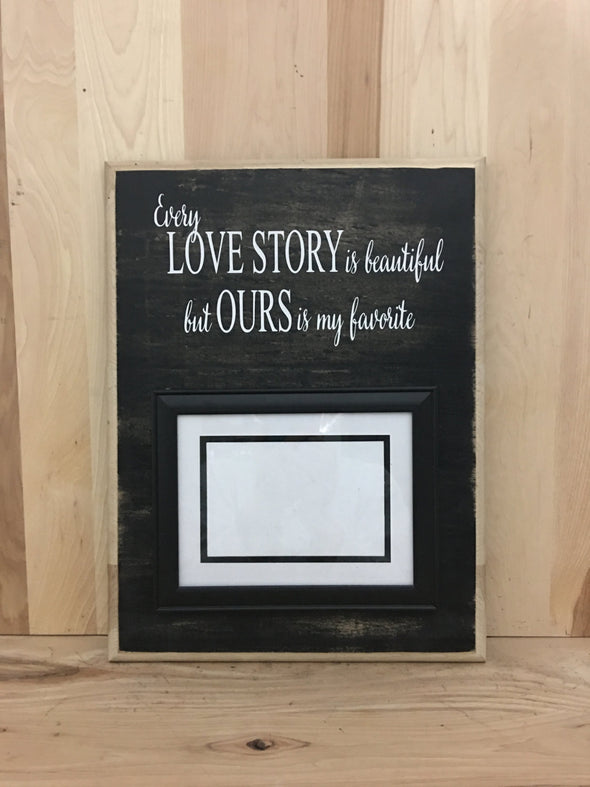 Every love story wood sign