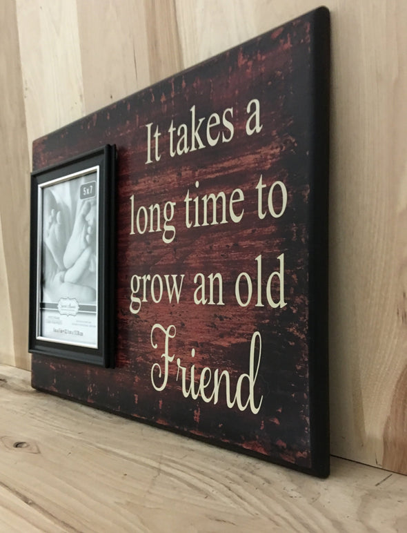It takes a long time friend sign with attached picture frame.
