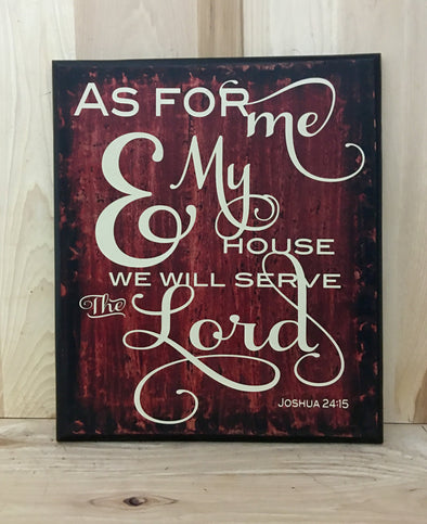 As for me and my house we will serve the Lord, Joshua scripture sign.