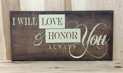 I will love and honor you always wedding wood sign.