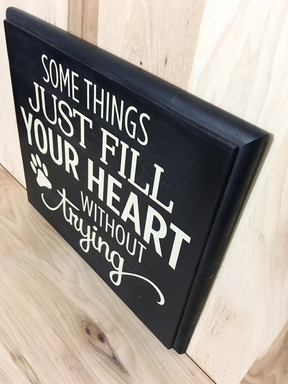 Some things just fill your heart wood sign
