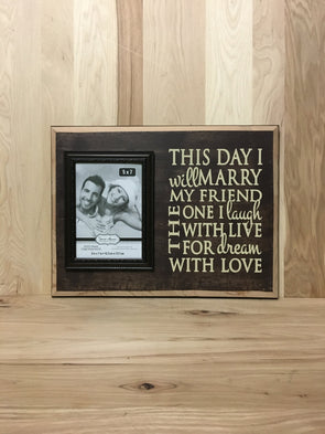 This day I will marry my friend wedding wood sign with attached frame.