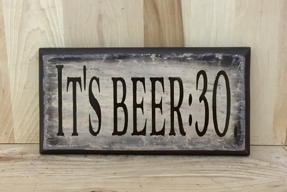 It's beer:30 wooden sign for man cave.