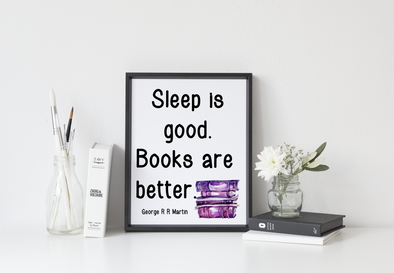 Sleep is good, books are better art print.