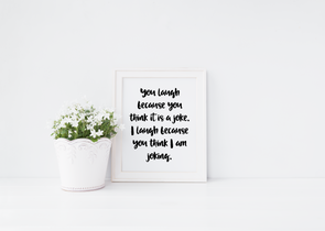 You laugh humorous wall decor art print.