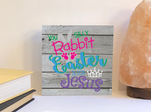 Easter is for Jesus wood sign
