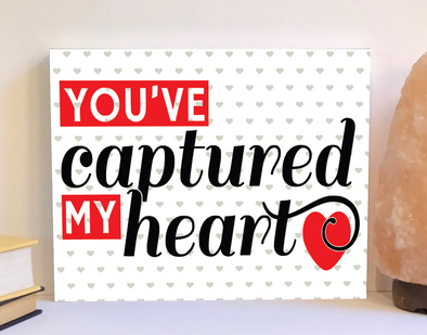 You've captured my heart Vakentine's Day sign.