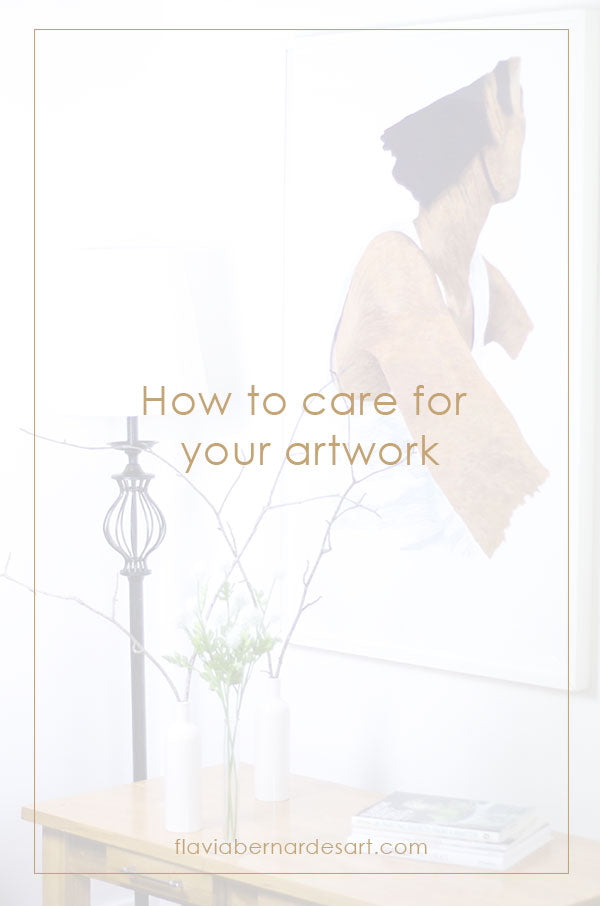 How to care for your artwork - flavia bernardes art blog