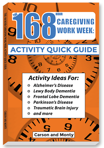 168 Hour Caregiving Work Week: Activity Guide