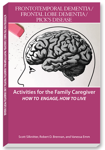 Activities for The Family Caregiver: Frontal Temporal Dementia
