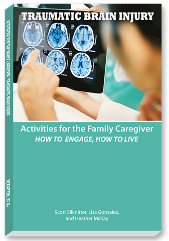 Activities for the Family Caregiver: Traumatic Brain Injury