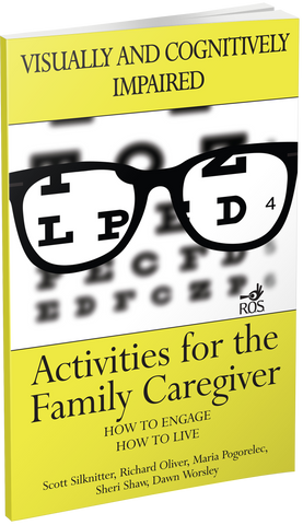 Activities for the Family Caregiver: Visually and Cognitively Impaired