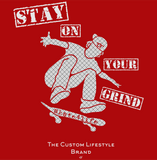 Stay On Your Grind – Skate4Life