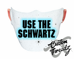 Use The Schwartz Face Mask