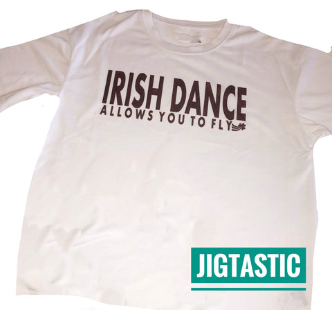 IRISH DANCE ALLOWS YOU TO FLY UNISEX T-SHIRT Age 13-14