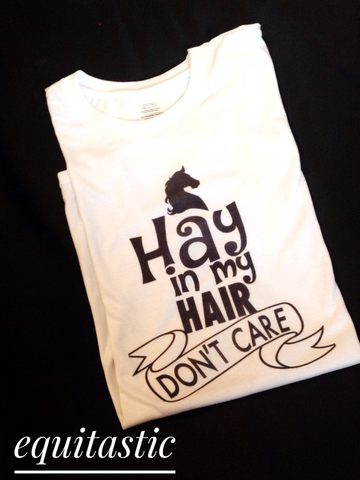 HAY IN MY HAIR DON'T CARE Slogan T-Shirt
