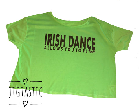 IRISH DANCE ALLOWS YOU TO FLY OVERSIZED CROPPED T-SHIRT