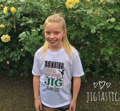 WARNING IRISH DANCER LIKELY TO JIG T SHIRT