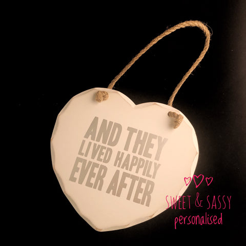 'And they lived happily ever after' Wooden Heart Hanging Plaque