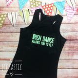 'IRISH DANCE ALLOWS YOU TO FLY' VEST