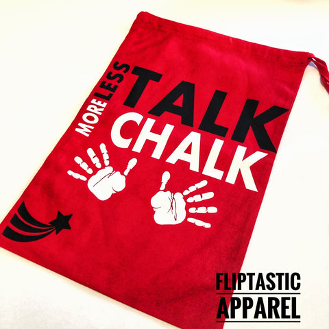 LESS TALK MORE CHALK GRIP BAG