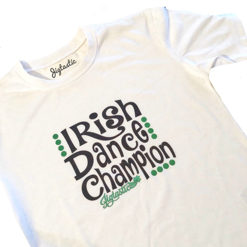 IRISH DANCE CHAMPION T SHIRT