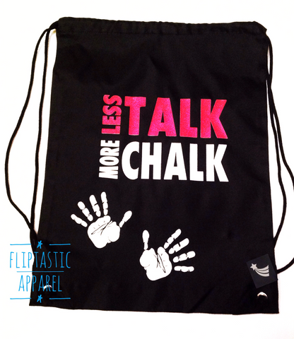 LESS TALK MORE CHALK GYM BAG  / CHALK BAG