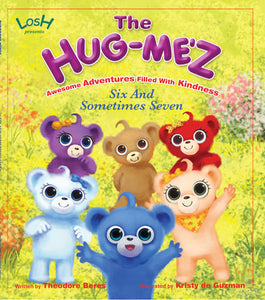 Story Book:  LOSH Presents:  THE HUG-ME'Z - SIX AND SOMETIMES SEVEN