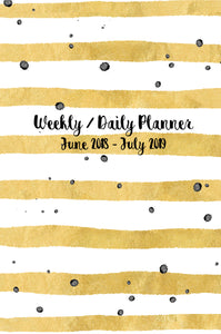 Weekly / Daily Planner June 2018 - July 2019