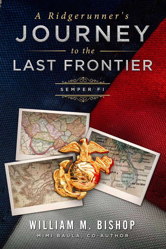 A Ridgerunner's Journey to the Last Frontier - Semper Fi