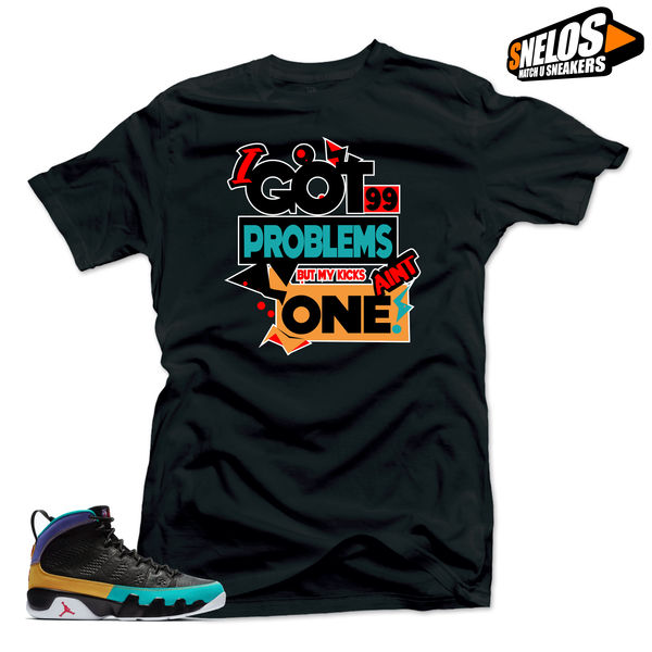 Jordan 9 Dream it Do it Sneaker Match-99 Problems Black Tee