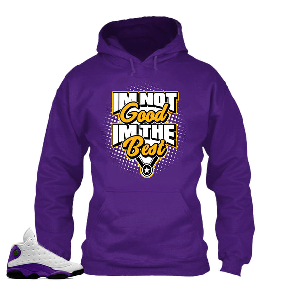 Jordan 13 Lakers Hoodie Match  Sneakers.I'm The Best Purple