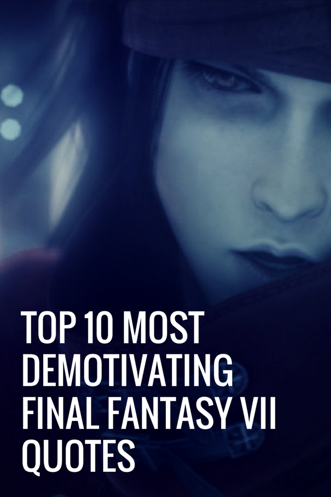 Top 10 Most Demotivating Final Fantasy VII Quotes