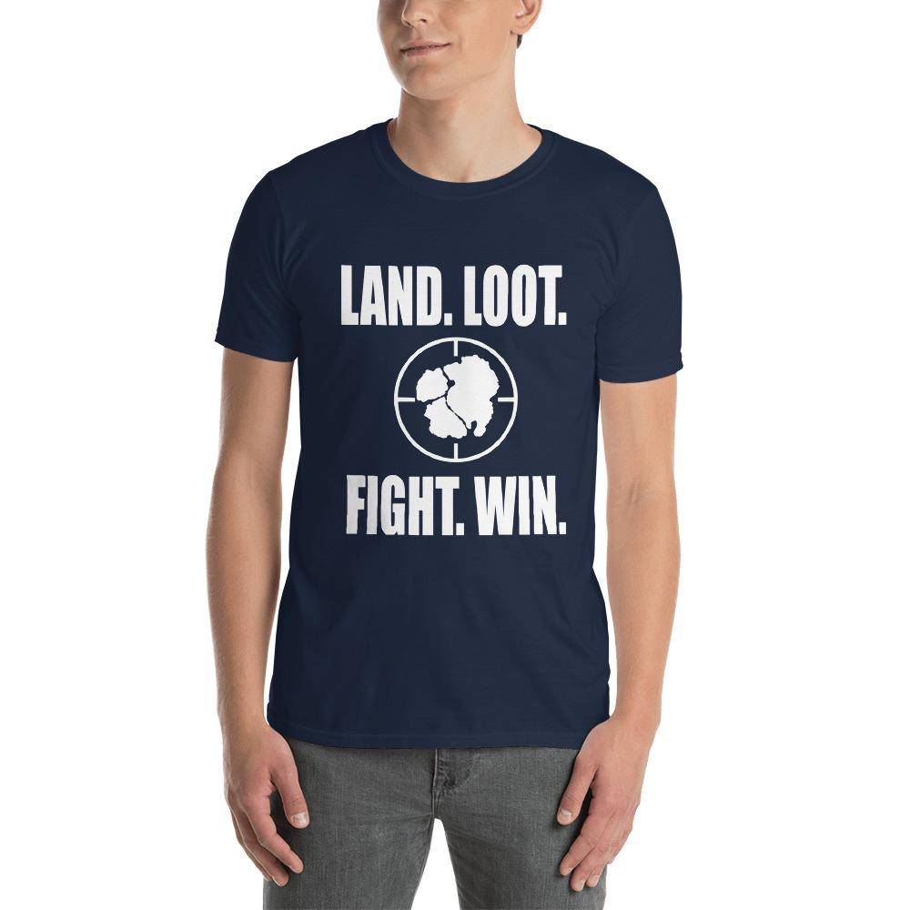 Land. Loot. Fight. Win. Tee