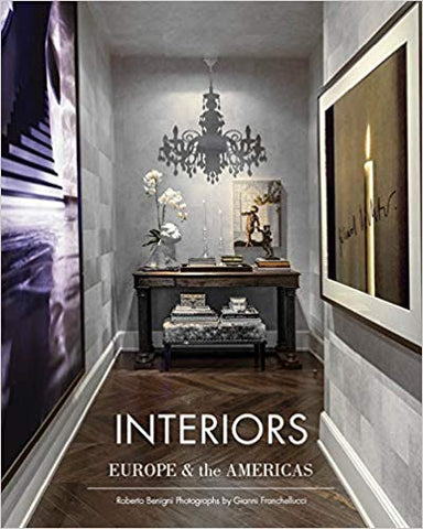 interiors: americas and europe by Roberto Begnini (Editor), Gianni Franchellucci (Photographer)