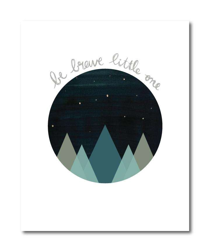 Be Brave Little One Wall Art Print