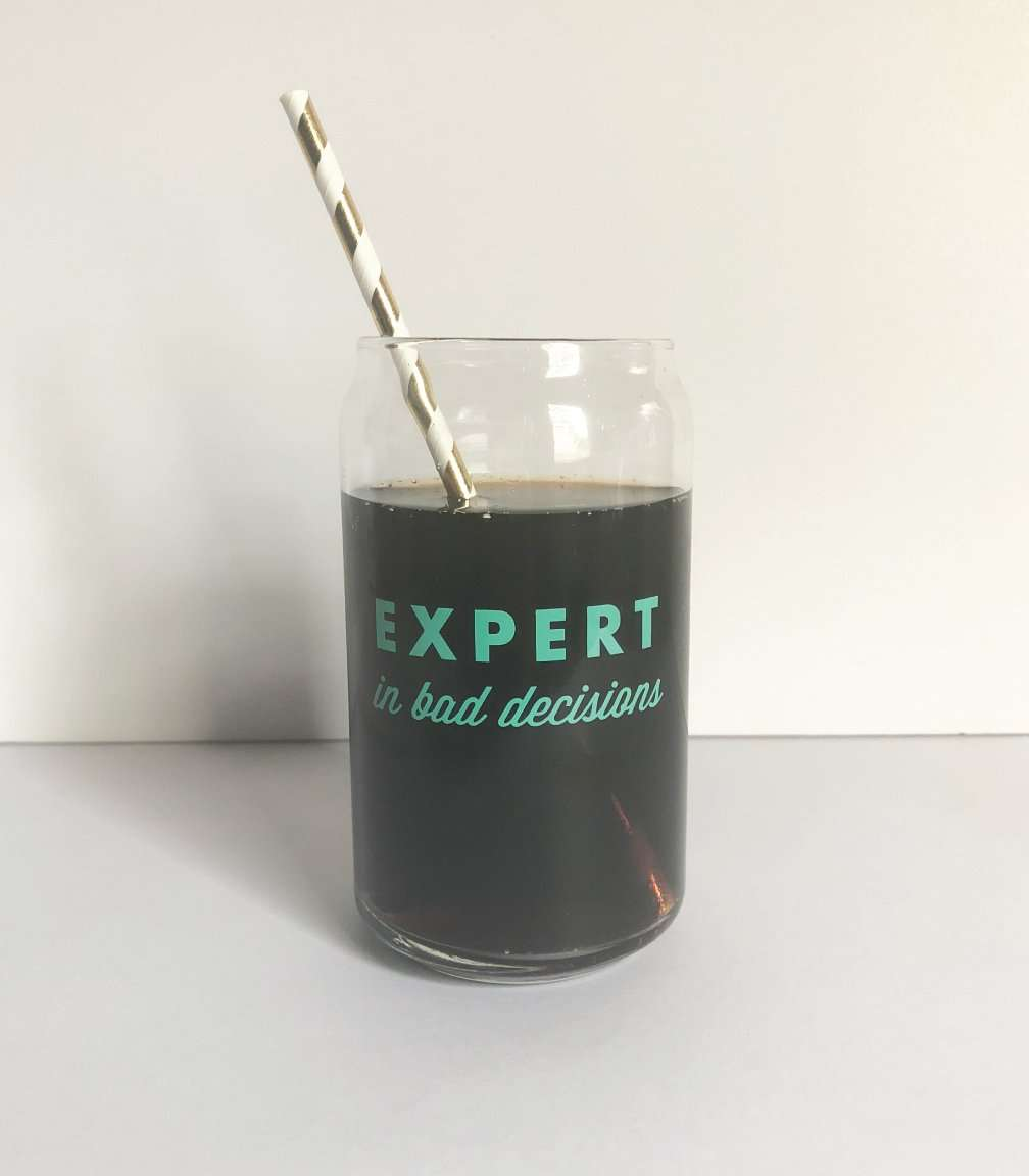 Expert In Bad Decisions Drinking Glass | 16 Oz.