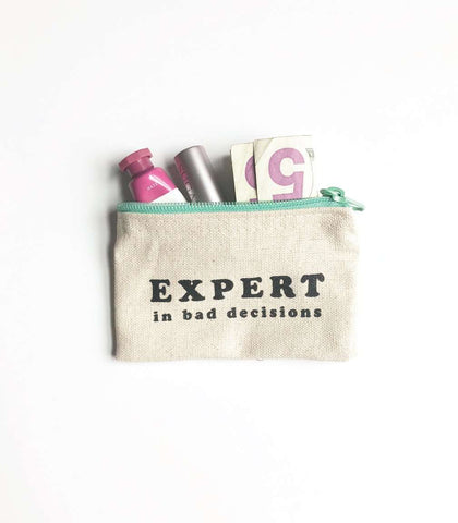 Expert In Bad Decisions Coin Pouch