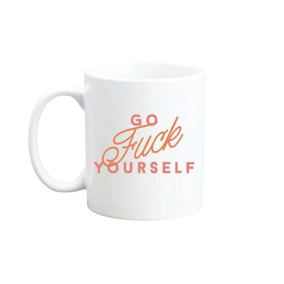 Go Fuck Yourself Mug | 11 Oz.