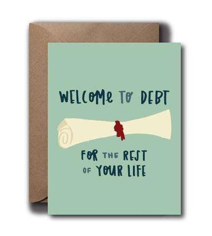 Welcome To Debt Grad Seasonal Greeting Card | A2